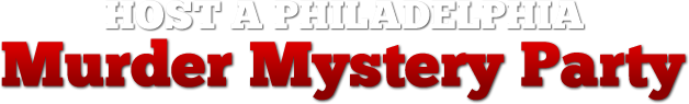 Philadelphia Murder Mystery Parties