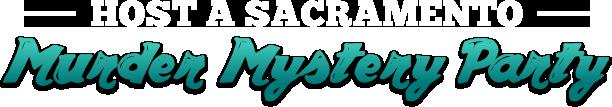 Sacramento Murder Mystery Parties