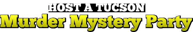 Tucson Murder Mystery Parties