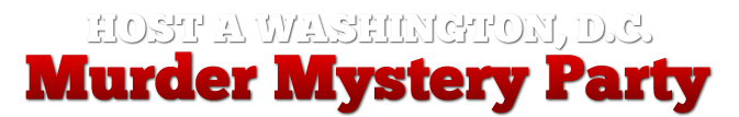 Washington, D.C. Murder Mystery Parties